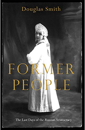 9780230749061: Former People: The Last Days of the Russian Aristocracy