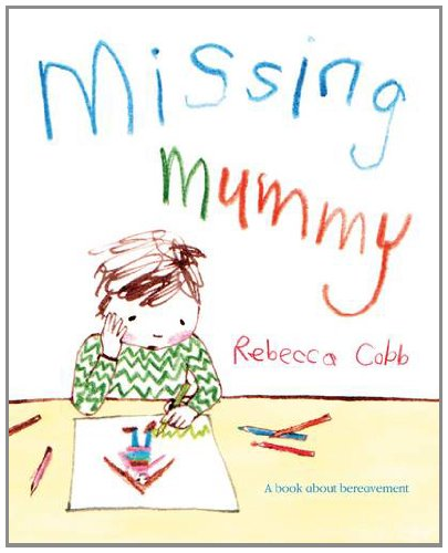 9780230749504: Missing Mummy: A book about bereavement