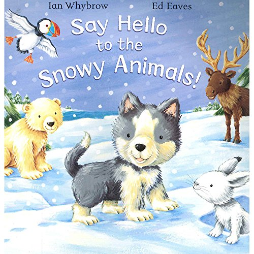 9780230749894: Say Hello to the Snowy Animals Spl