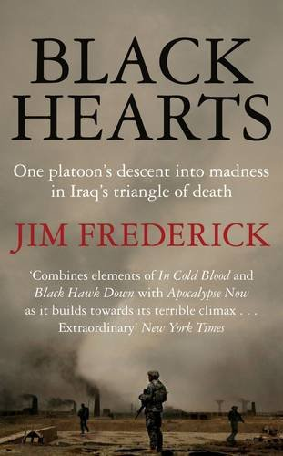 9780230752948: Black Hearts: One Platoon's Descent into Madness in Iraq's Triangle of Death