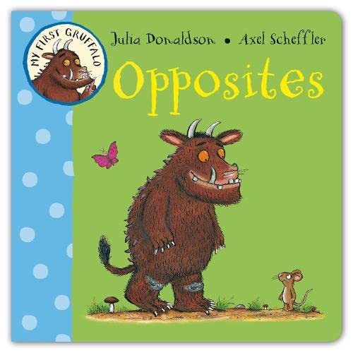 9780230753174: Opposites (My First Gruffalo)