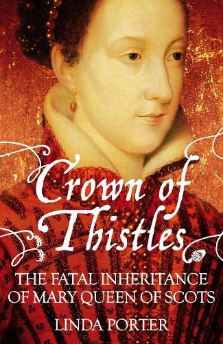 9780230753648: Crown of Thistles: The Fatal Inheritance of Mary Queen of Scots