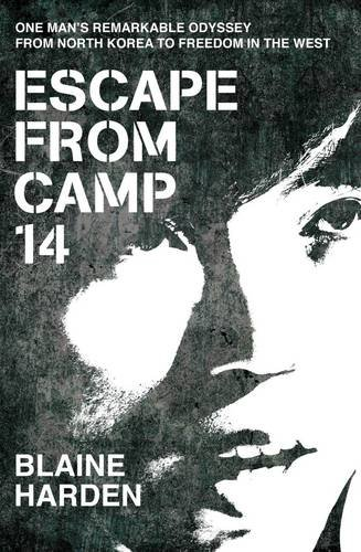9780230754683: Escape from Camp 14: One Man's Remarkable Odyssey from North Korea to Freedom in the West