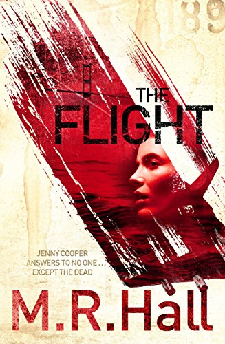 The Flight. by M.R. Hall (Jenny Cooper: M. R. Hall