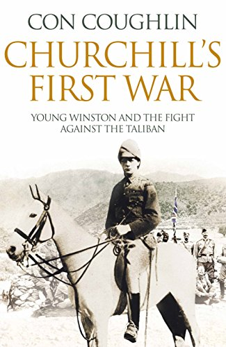9780230758513: Churchill's First War: Young Winston and the Fight Against the Taliban