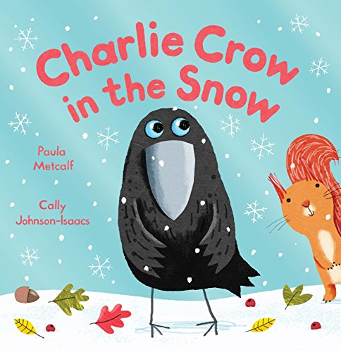 Charlie Crow in the Snow: Metcalf, Paula