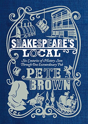 9780230761261: Shakespeare's Local: A History of Britain Through One Pub. Pete Brown