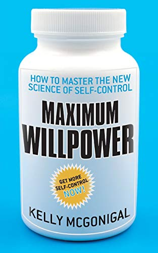 9780230761551: Maximum Willpower: How to master the new science of self-control