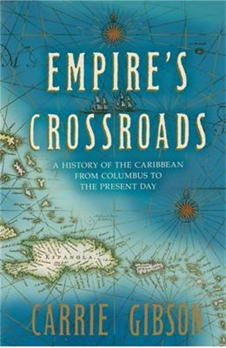 9780230766174: Empire's Crossroads: The Caribbean From Columbus to the Present Day