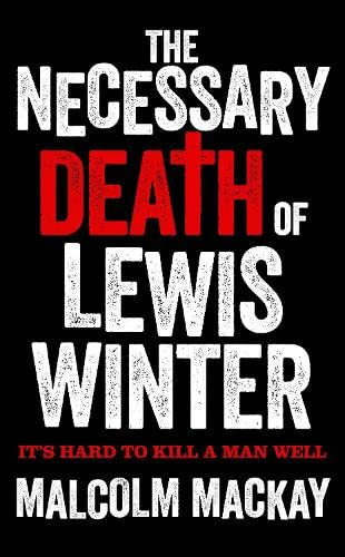 9780230766204: The Necessary Death of Lewis Winter (The Glasgow Trilogy)
