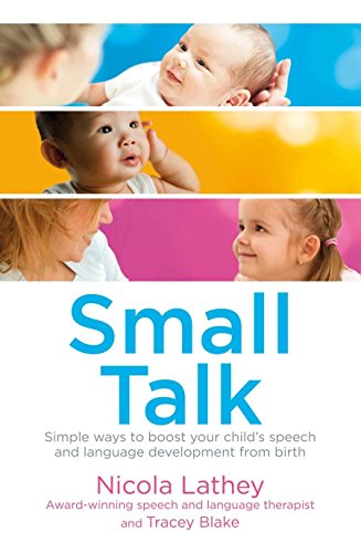 9780230766433: Small Talk: Simple ways to boost your child's speech and language development from birth