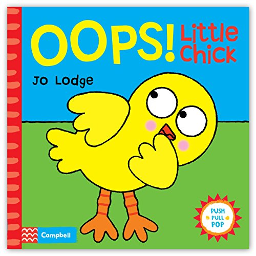 9780230767034: Oops! Little Chick: An Interactive Story Book (Push, Pull, Pop!)