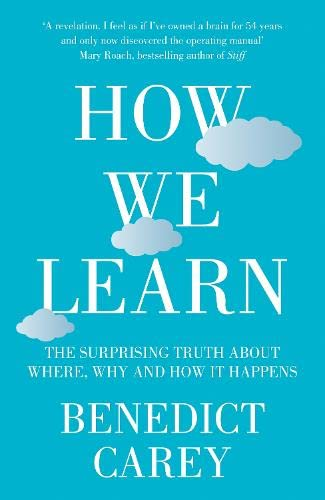 9780230767782: How We Learn: The Surprising Truth About When, Where and Why it Happens