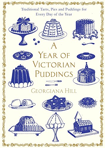 9780230767829: A Year of Victorian Puddings: Traditional Tarts, Pies and Puddings for Every Day of the Year