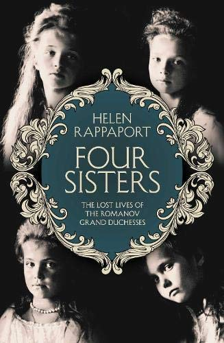 9780230768178: Four Sisters: The Lost Lives of the Romanov Grand Duchesses