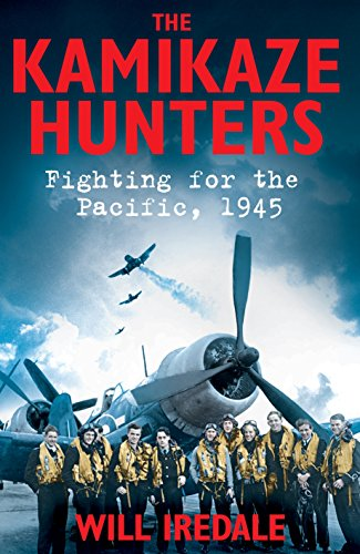 9780230768192: The Kamikaze Hunters: Fighting for the Pacific, 1945