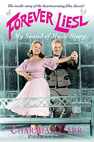9780230768284: Forever Liesl: My Sound of Music Story