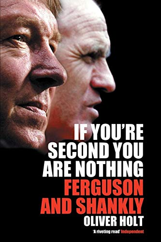 9780230768369: If You're Second You Are Nothing: Ferguson and Shankley