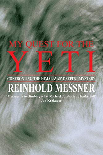 9780230768482: My Quest for the Yeti: Confronting the Himalayas' Deepest Mystery