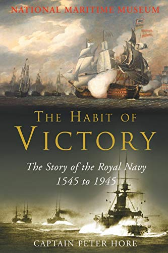 9780230768499: The Habit of Victory: the Story of the Royal Navy 1545 to 1945