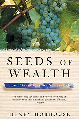 9780230768505: Seeds of Wealth: Four plants that made men rich