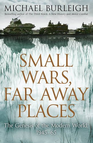 9780230768871: Small Wars, Far Away Places: The Genesis of the Modern World