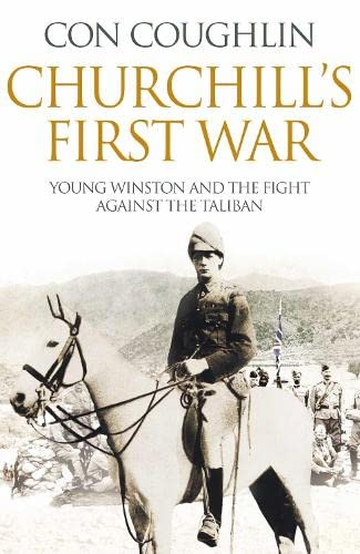 9780230768888: Churchill's First War: Young Winston and the Fight Against the Taliban