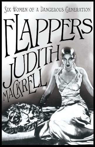 9780230768901: Flappers: Six Women of a Dangerous Generation