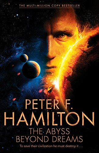 THE ABYSS BEYOND DREAMS: Hamilton, Peter F.