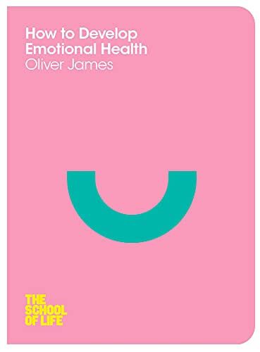 9780230771710: How to Develop Emotional Health (School of Life)
