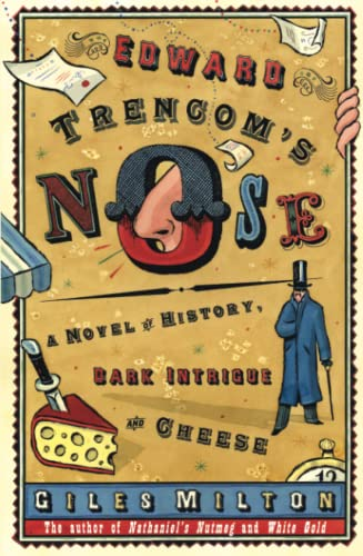 9780230772229: Edward Trencom's Nose: A Novel of History, Dark Intrigue and Cheese