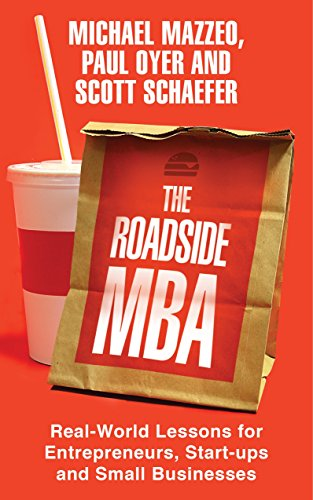9780230772588: The Roadside MBA: Real-World Lessons for Entrepreneurs, Start-Ups and Small Businesses