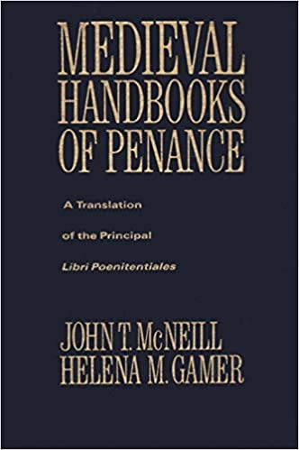9780231008891: The Medieval Handbooks of Penance: A Translation of the Principal Libri Poenitentiales and Selections from Related Documents