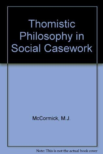 9780231016353: Thomistic Philosophy in Social Casework