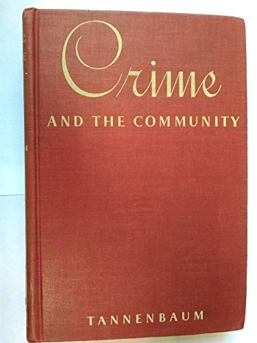 9780231018173: Tannenbaum: Crime and the Community (Cloth)