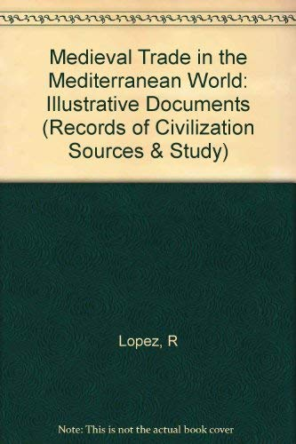 9780231018654: Medieval Trade in the Mediterranean World: Illustrative Documents (Records of Civilization Sources & Study)