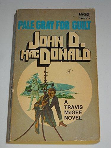 Pale Gray for Guilt: MacDonald, John D.