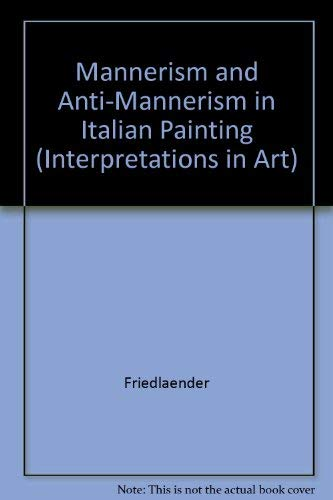 9780231020244: Mannerism and Anti-Mannerism in Italian Painting (Interpretations in Art S.)