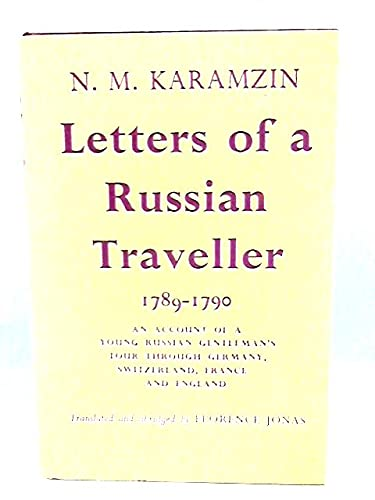 9780231022026: Letters of a Russian Traveller 1789-1790: An Account of a Young Russian Gentleman's Tour Through Germany, Switzerland, France and England