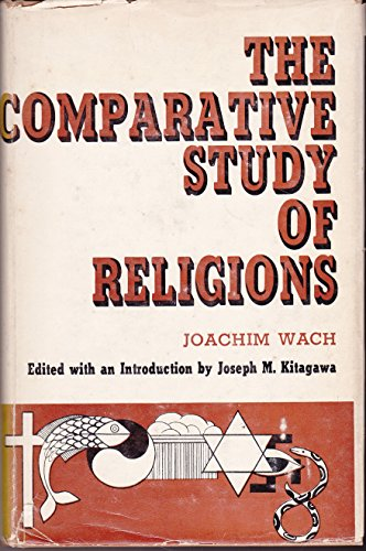 The Comparative Study of Religions.: Joachim Wach.