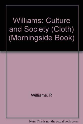 9780231022873: Williams: Culture and Society (Cloth) (Morningside Book)