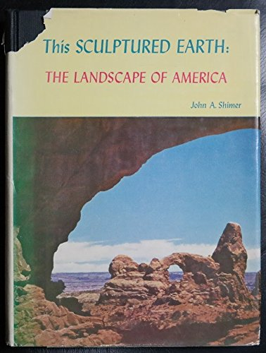 9780231023313: This Sculptured Earth: The Landscape of America