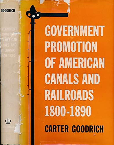 9780231023825: Government Promotion of American Canals and Railroads, 1800-90