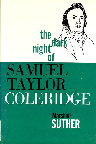 The Dark Night of Samuel Taylor Coleridge: Marshall Suther
