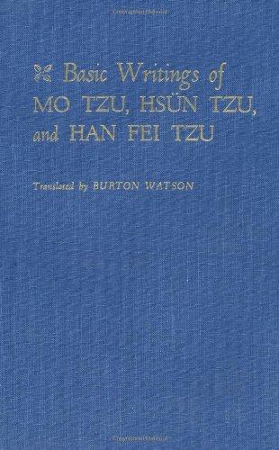 Basic Writings of Mo Tzu, Hsn Tzu, and Han Fei Tzu: Translator-Burton Watson
