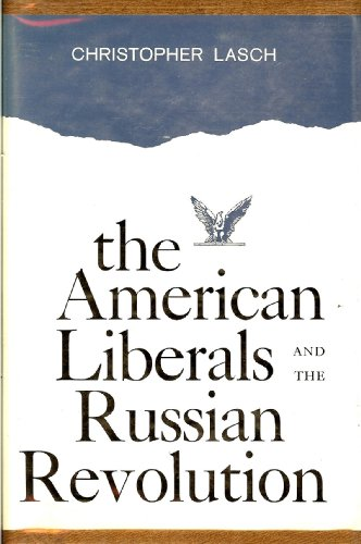 9780231025690: The American Liberals and the Russian Revolution