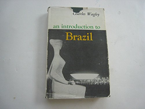Introduction to Brazil: Wagley, Charles