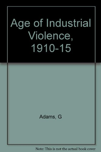 Age of Industrial Violence, 1910-15: Graham Adams