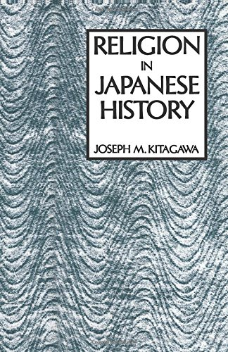 Religion in Japanese History (American Lectures on the History of Religions): Kitagawa, Joseph M.