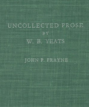 9780231028455: 001: Uncollected Prose by W.B. Yeats, Volume 1: First Reviews and Articles, 1886-1896